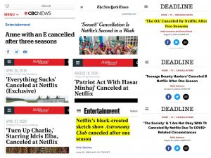 Headlines from newsources Deadline, CBC, Entertainment Weekly, and The Hollywood Reporter show a small portion of the amount of diverse shows Netflix has canceled.